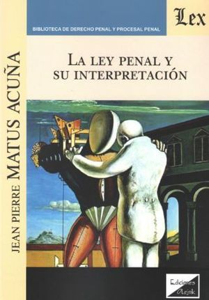 LA LEY PENAL Y SU INTERPRETACION