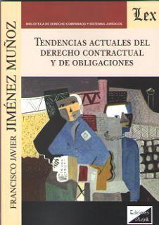 TENDENCIAS ACTUALES DEL DERECHO CONTRACTUAL Y DE OBLIGACIONES