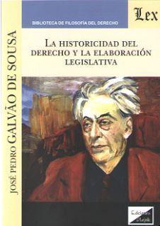 LA HISTORICIDAD DEL DERECHO Y LA ELABORACION LEGISLATIVA