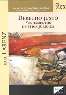 DERECHO JUSTO. FUNDAMENTOS DE ETICA JURIDICA
