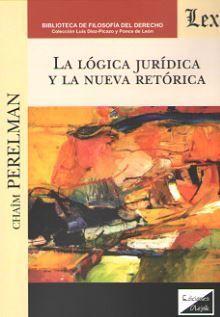 LA LOGICA JURIDICA Y LA NUEVA RETORICA