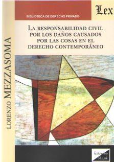 LA RESPONSABILIDAD CIVIL POR LOS DAÑOS CAUSADOS POR LAS COSAS EN EL DERECHO CONTEMPORANEO