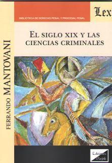 EL SIGLO XIX Y LAS CIENCIAS CRIMINALES