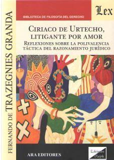 CIRIACO DE URTECHO, LITIGANTE POR AMOR