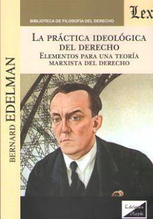 LA PRACTICA IDEOLOGICA DEL DERECHO