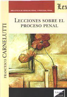 LECCIONES SOBRE EL PROCESO PENAL