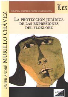LA PROTECCION JURIDICA DE LAS EXPRESIONES DEL FOLKLORE