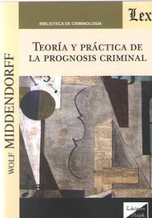 TEORIA Y PRACTICA DE LA PROGNOSIS CRIMINAL