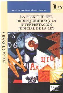 LA PLENITUD DEL ORDEN JURIDICO Y LA INTERPRETACION JUDICIAL DE LA LEY