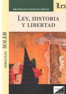 LEY, HISTORIA Y LIBERTAD