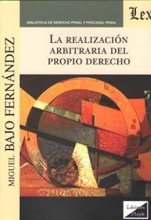 LA REALIZACION ARBITRARIA DEL PROPIO DERECHO