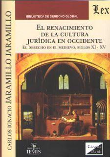 EL RENACIMIENTO DE LA CULTURA JURIDICA EN OCCIDENTE