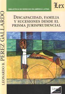DISCAPACIDAD, FAMILIA Y SUCESIONES DESDE EL PRISMA JURISPRUDENCIAL