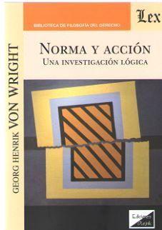 NORMA Y ACCION. UNA INVESTIGACION LOGICA