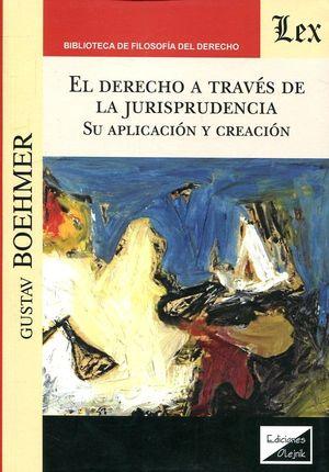 EL DERECHO A TRAVES DE LA JURISPRUDENCIA