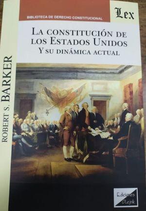 LA CONSTITUCION DE ESTADOS UNIDOS Y SU DINAMICA ACTUAL