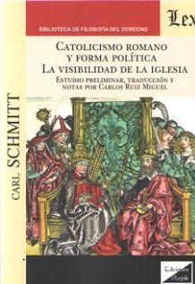 CATOLICISMO ROMANO Y FORMA POLITICA. LA VISIBILIDAD DE LA IGLESIA