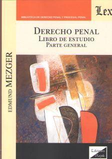 DERECHO PENAL. LIBRO DE ESTUDIO. PARTE GENERAL