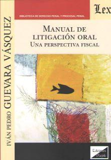 MANUAL DE LITIGACION ORAL. UNA PERSPECTIVA FISCAL