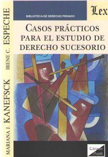 CASOS PRACTICOS PARA EL ESTUDIO DE DERECHO SUCESORIO