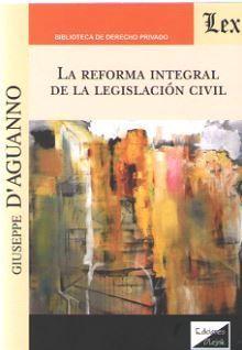 LA REFORMA INTEGRAL DE LA LEGISLACION CIVIL