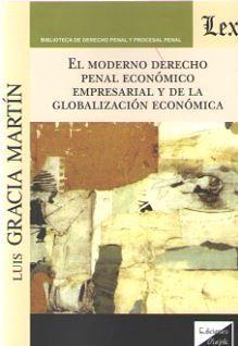 EL MODERNO DERECHO PENAL ECONOMICO EMPRESARIAL Y DE LA GLOBALIZACION ECONOMICA