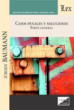 CASOS PENALES Y SOLUCIONES. PARTE GENERAL