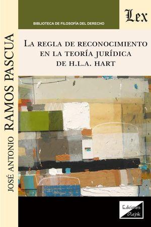 REGLA DE RECONOCIMIENTO EN LA TEORIA JURIDICA DE H.L.A. HART, LA