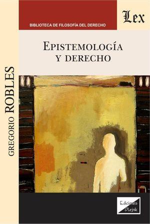EPISTEMOLOGIA Y DERECHO