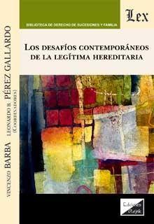 LOS DESAFIOS CONTEMPORANEOS DE LA LEGITIMA HEREDITARIA
