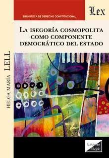 ISEGORIA COSMOPOLITA COMO COMPONENTE DEMOCRATICO DEL ESTADO, LA