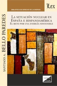 LA SITUACION NUCLEAR EN ESPAÑA E HISPANOAMERICA