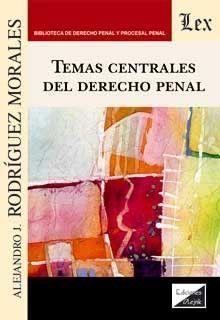 TEMAS CENTRALES DEL DERECHO PENAL