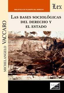 LA BASES SOCIOLGICAS DEL DERECHO Y EL ESTADO