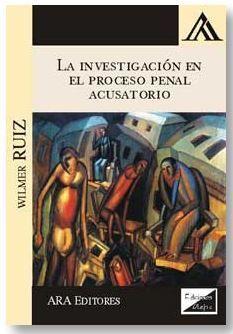 LA INVESTIGACION EN EL PROCESO PENAL ACUSATORIO