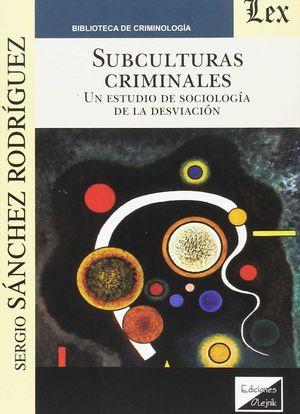 SUBCULTURAS CRIMINALES