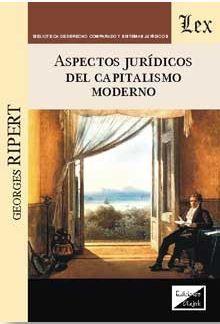 ASPECTOS JURIDICOS DEL CAPITALISMO MODERNO