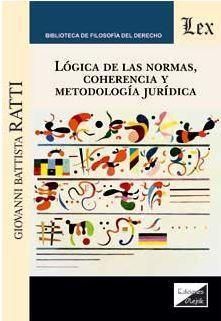 LOGICA DE LAS NORMAS, COHERENCIA Y METODOLOGIA JURIDICA