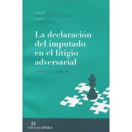 LA DECLARACIÓN DEL IMPUTADO EN EL LITIGIO ADVERSARIAL
