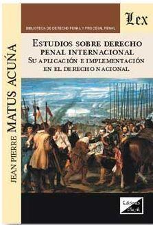 ESTUDIOS SOBRE DERECHO PENAL INTERNACIONAL