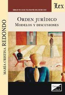 ORDEN JURIDICO. MODELOS Y DISCUSIONES