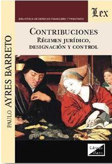 CONTRIBUCIONES. REGIMEN JURIDICO, DESIGNACION Y CONTROL