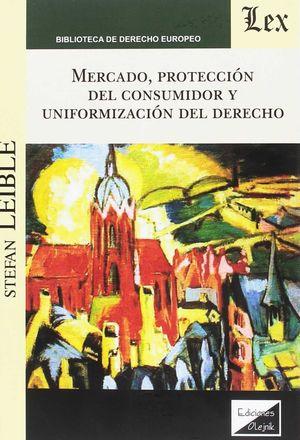 MERCADO, PROTECCION DEL CONSUMIDOR Y UNIFORMIZACION DEL DERECHO