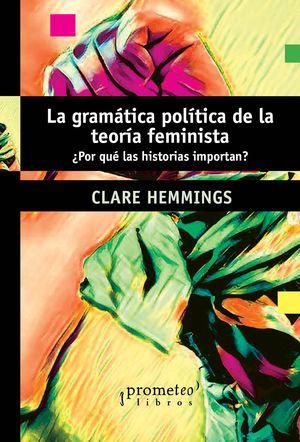 LA GRAMATICA POLITICA DE LA TEORIA FEMINISTA