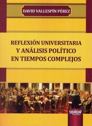 REFLEXIÓN UNIVERSITARIA Y ANÁLISIS POLÍTICO EN TIEMPOS COMPLEJOS