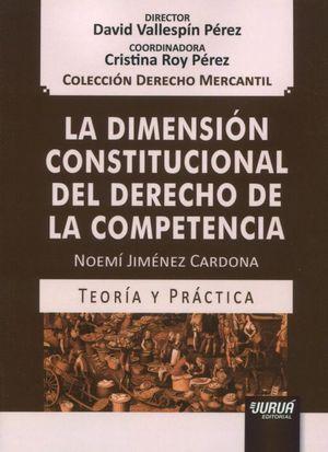 DIMENSION CONSTITUCIONAL DEL DERECHO DE LA COMPETENCIA