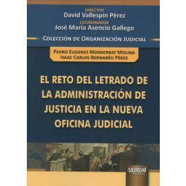 EL RETO DEL LETRADO DE LA ADMINISTRACION DE JUSTICIA EN LA NUEVA OFICINA JUDICIAL