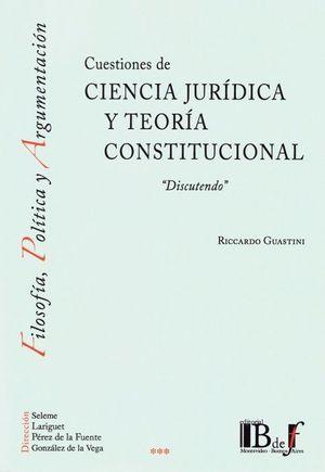 CUESTIONES DE CIENCIA JURÍDICA Y TEORÍA CONSTITUCINAL