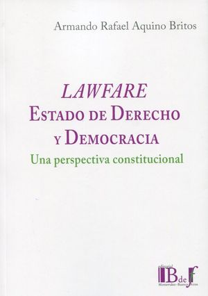 LAWFARE. ESTADO DE DERECHO Y DEMOCRACIA.